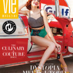 VIE Magazine, The Culinary & Couture Issue, March/April 2017