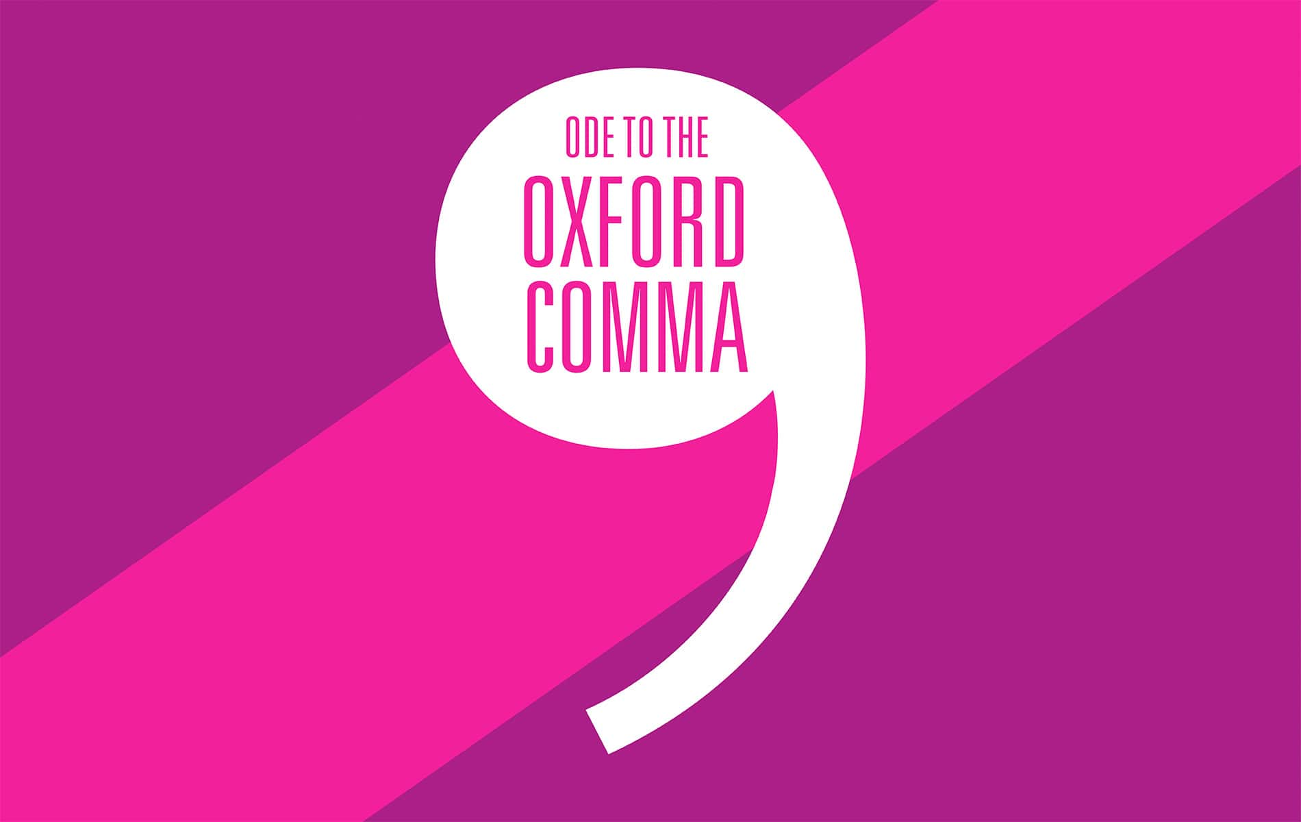 The Idea Boutique, VIE Magazine, Oxford Comma, Ode to the Oxford Comma